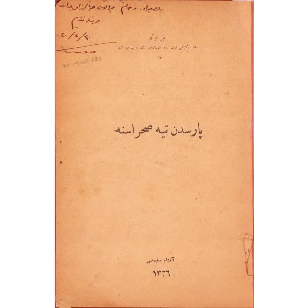 Osmanlıca Paris'den Tih Sahrasına, Malga Sekizinci Kolordu Kumandanu Erkan-ı Harp Miralayı Ali Fuad'dan ithaflı ve imzalı, Akşam Matbaası, 1337, 103 sayfa, 15x20 cm, ÖZEGE; 16174