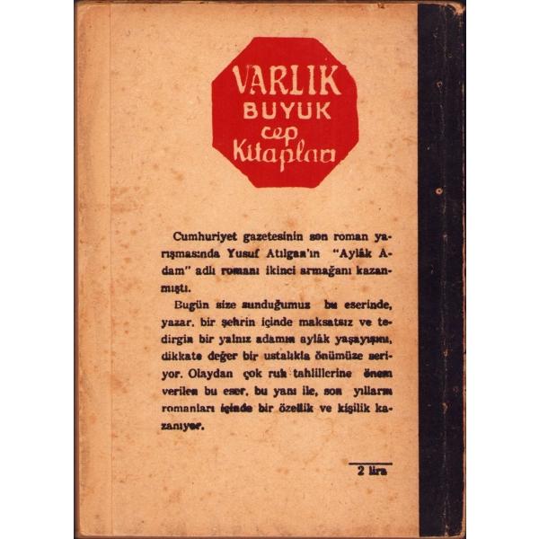 Aylak Adam - Roman -, Yusuf Atılgan, İlk baskı, 1959, arka kapak bir kenar yok