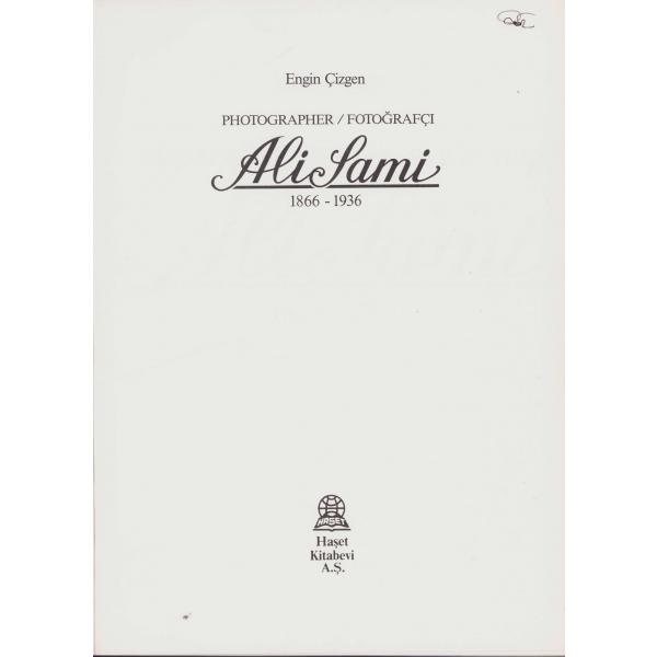 Photographer / Fotoğrafçı Ali Sami 1866 - 1936, Haşet Kitabevi - 1986, 155 sayfa, 22x29 cm ,